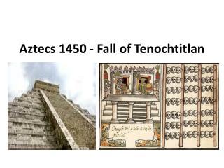 Aztecs 1450 - Fall of Tenochtitlan