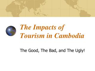 The Impacts of T ourism  in Cambodia