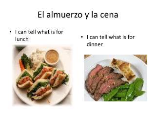 El  almuerzo  y la  cena