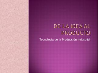 De la idea al Producto
