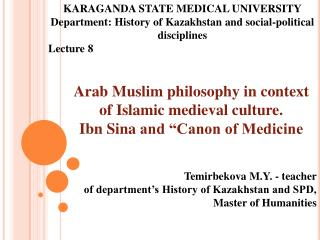 "Arab Muslim philosophy in context of Islamic medieval culture.  Ibn Sina  and ""Canon of Medicine"