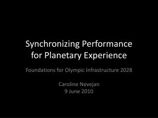 Synchronizing Performance for Planetary Experience