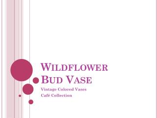 Wildflower Bud Vase