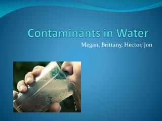 Contaminants in Water