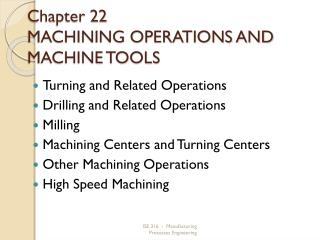 Chapter 22 MACHINING OPERATIONS AND MACHINE TOOLS
