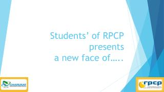 Students' of RPCP presents  a new face of…..
