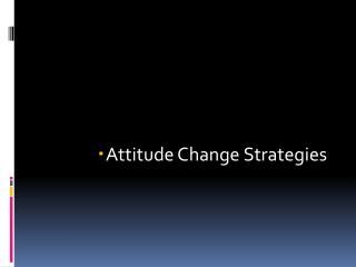 Attitude Change Strategies