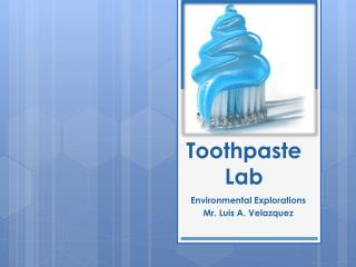 Toothpaste Lab