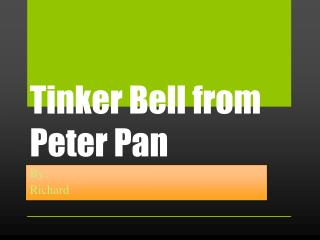 Tinker Bell from Peter  P an