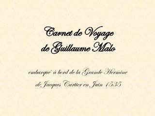Carnet de Voyage  de  Guillaume Malo