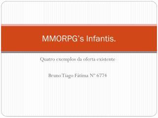 MMORPG's Infantis.