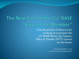 """The Next Face of the CU*BASE  """"View of the Member"""""""