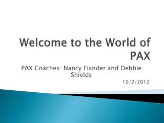 Welcome to the World of PAX