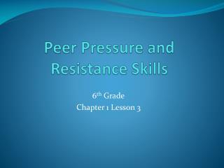 Peer Pressure and Resistance Skills