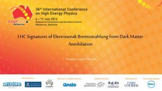 LHC Signatures of Electroweak Bremsstrahlung from Dark Matter Annihilation