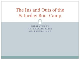 The Ins and Outs of the Saturday Boot Camp