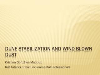 Dune Stabilization and WIND-Blown dust