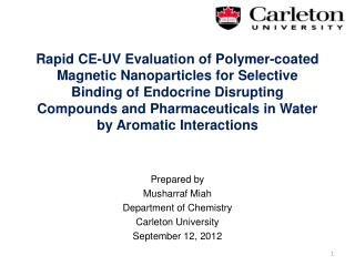 Prepared by Musharraf Miah Department of Chemistry Carleton University September 12, 2012