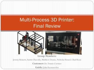 Multi-Process 3D Printer: Final Review