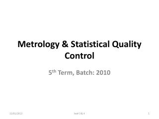 Metrology & Statistical Quality Control