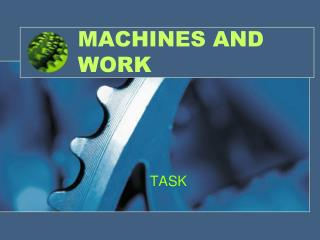 MACHINES AND WORK