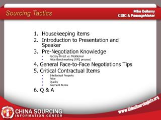 Housekeeping items Introduction to Presentation and Speaker  Pre-Negotiation Knowledge