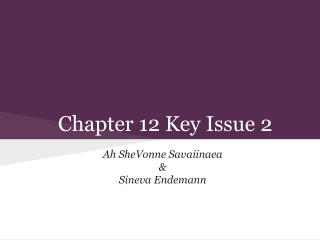 Chapter 12 Key Issue 2