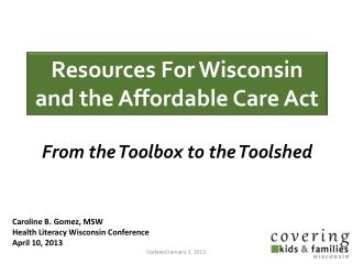 Caroline  B. Gomez, MSW Health Literacy Wisconsin Conference April 10,  2013