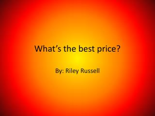 What's the best price?