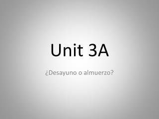 Unit 3A