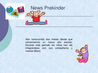 News Prekinder