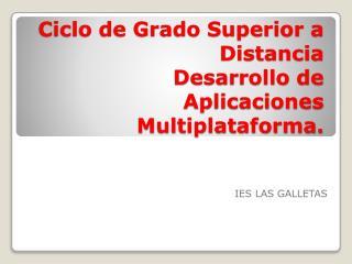 Ciclo de Grado Superior a Distancia Desarrollo de Aplicaciones Multiplataforma.