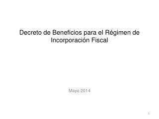 Decreto de Beneficios para el Régimen de Incorporación Fiscal