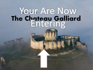 The Chateau Galliard