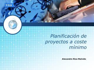 Planificaci�n  de  proyectos  a  coste m�nimo