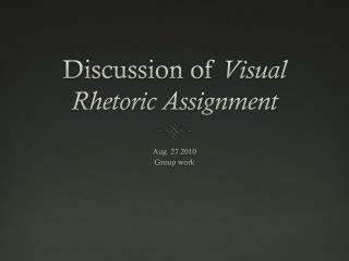 Discussion of  Visual Rhetoric Assignment