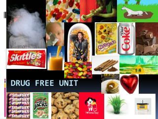 Drug Free UNIT