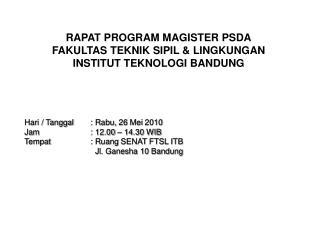 RAPAT PROGRAM MAGISTER PSDA FAKULTAS TEKNIK SIPIL  LINGKUNGAN INSTITUT TEKNOLOGI BANDUNG       Hari