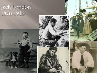J ack London 1876-1916