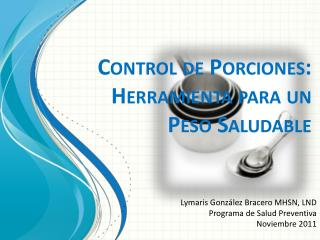 Control de  Porciones : Herramienta para  un  Peso  Saludable