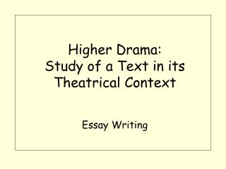 Higher Drama:  Study of a Text in its Theatrical Context