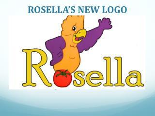 ROSELLA�S NEW LOGO