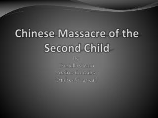 Chinese Massacre  of  the Second Child