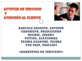 ACTITUD DE SERVICIO  Y  ATENCIÓN AL CLIENTE