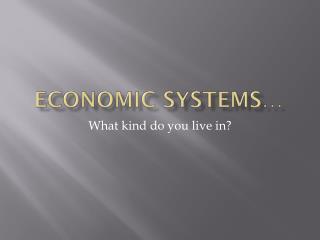 Economic Systems�