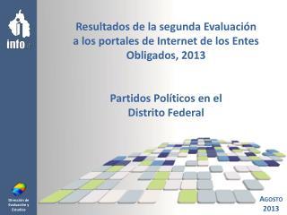 Resultados de la segunda Evaluación a  los portales de Internet  de los Entes Obligados, 2013