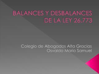 BALANCES Y DESBALANCES DE LA LEY 26.773