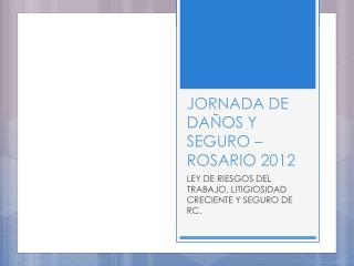JORNADA DE DAÑOS Y SEGURO – ROSARIO 2012