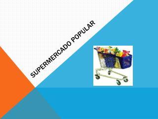 Supermercado POPULAR
