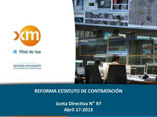 REFORMA ESTATUTO DE CONTRATACIÓN Junta Directiva N° 97 Abril 17-2013